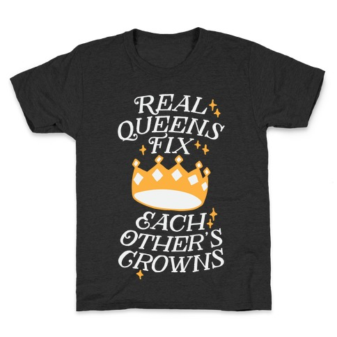 Real Queens Fix Each Other's Crowns Kids T-Shirt