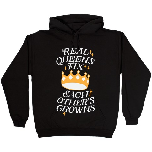 Real Queens Fix Each Other's Crowns Hooded Sweatshirt