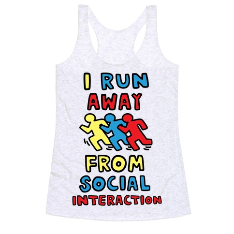 I Run Away From Social Interaction Racerback Tank Top