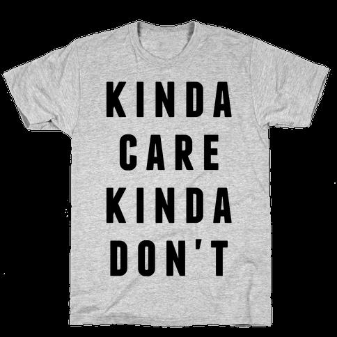 Kinda Care Kinda Don't Mens T-Shirt