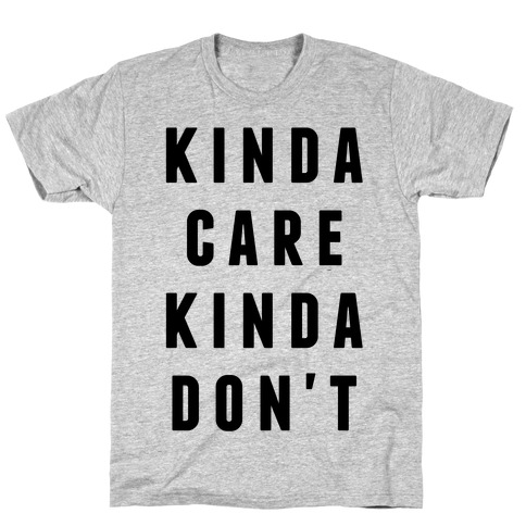 Kinda Care Kinda Don't Mens T-Shirt