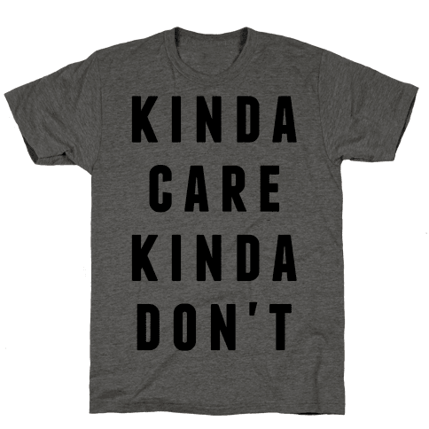 Kinda Care Kinda Don't