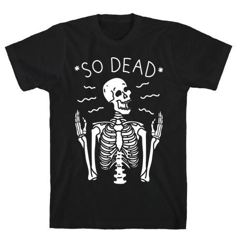 So Dead Skeleton (White) T-Shirt