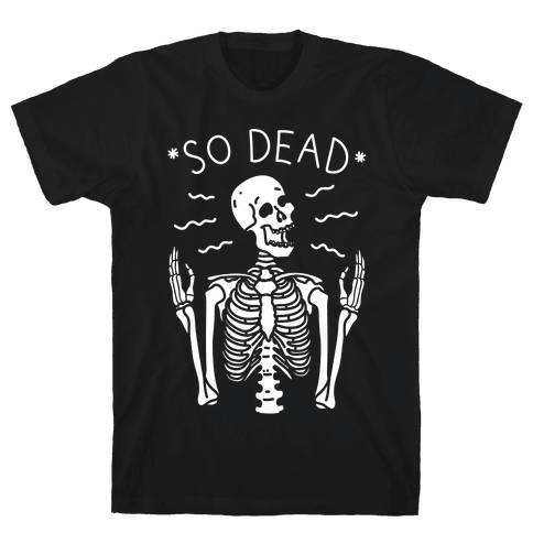So Dead Skeleton (White) Mens T-Shirt
