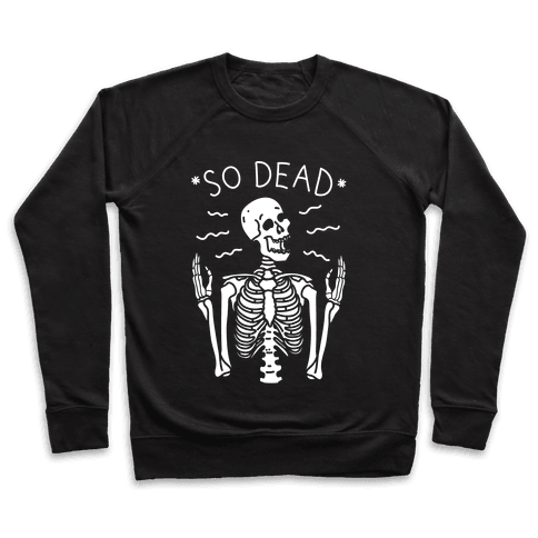 So Dead Skeleton (White) Pullover