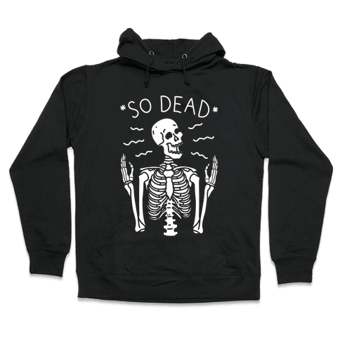 So Dead Skeleton (White) Hooded Sweatshirt