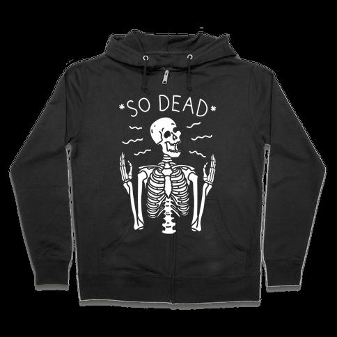 So Dead Skeleton (White) Zip Hoodie