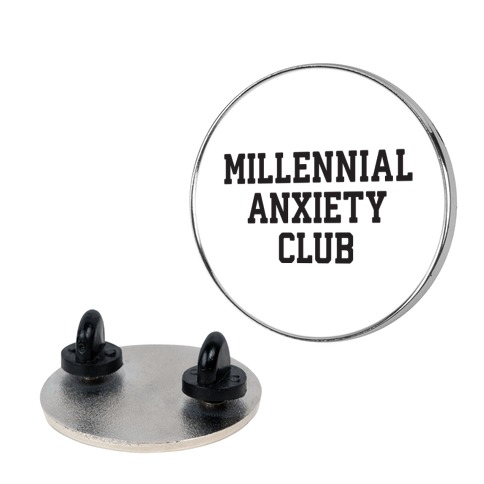 Millennial Anxiety Club Pin