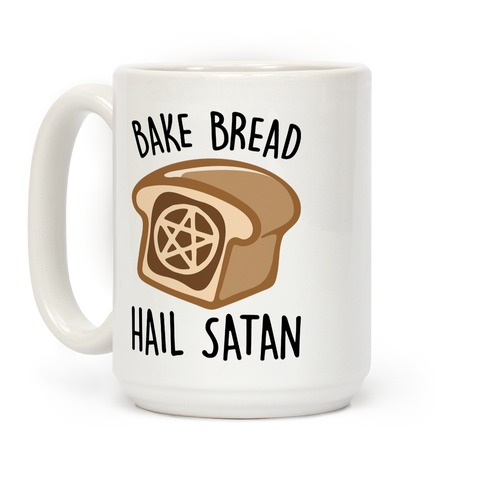 Bake Bread Hail Satan Coffee Mug