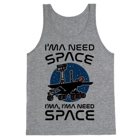 I'ma Need Space NASA Oppy Parody Tank Top