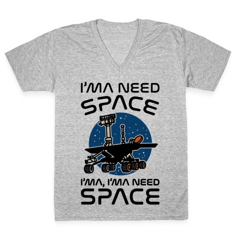I'ma Need Space NASA Oppy Parody V-Neck Tee Shirt