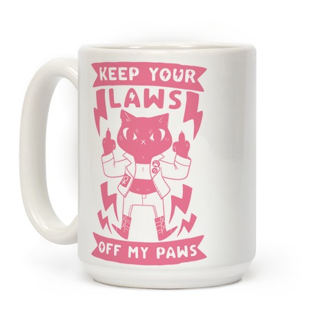 Keep Your Laws Off My Paws Coffee Mug