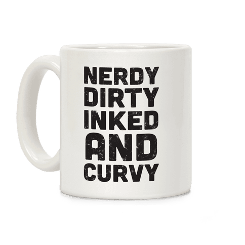 Nerdy, Dirty, Inked And Curvy Coffee Mug