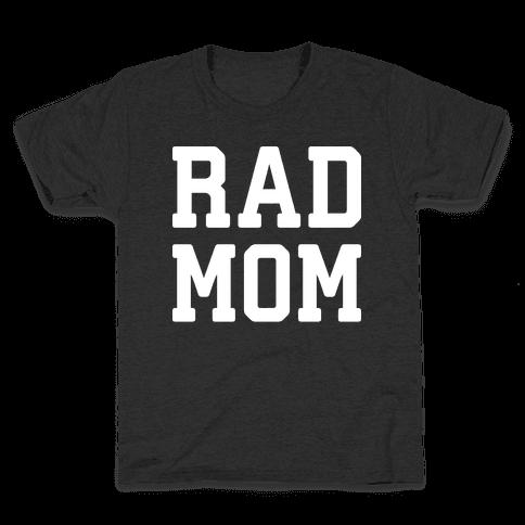 Rad Mom Kids T-Shirt