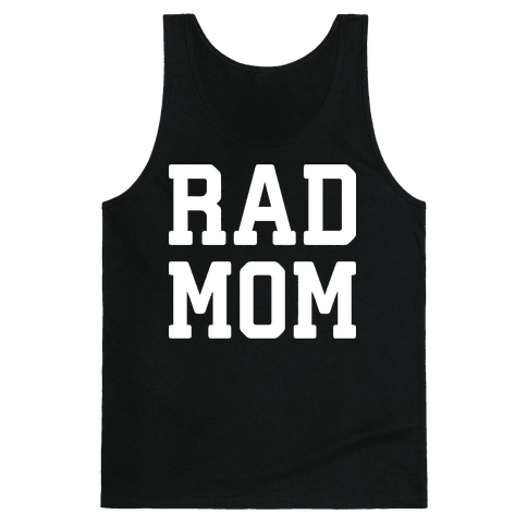 Rad Mom Tank Top