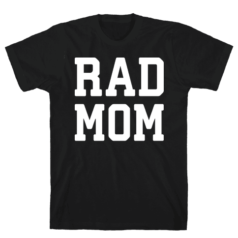 Rad Mom Mens T-Shirt