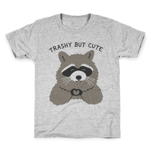 Trashy But Cute Kids T-Shirt