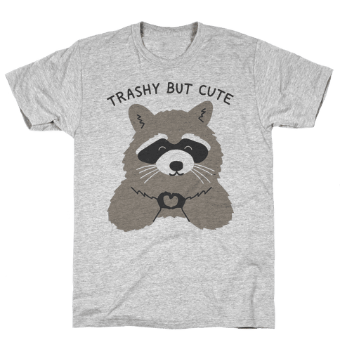 Trashy But Cute Mens T-Shirt