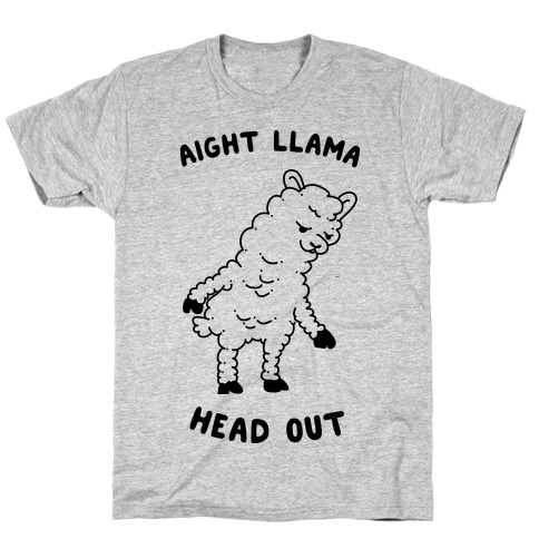 Aight Llama Head Out T-Shirt
