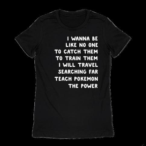 I Wanna Be - Pokemon Lyrics (1 of 2 pair) Womens T-Shirt
