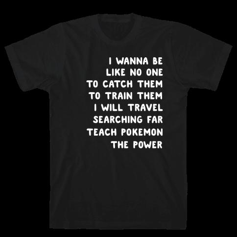 I Wanna Be - Pokemon Lyrics (1 of 2 pair) Mens/Unisex T-Shirt