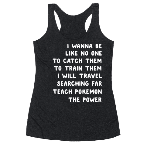 I Wanna Be - Pokemon Lyrics (1 of 2 pair) Racerback Tank Top