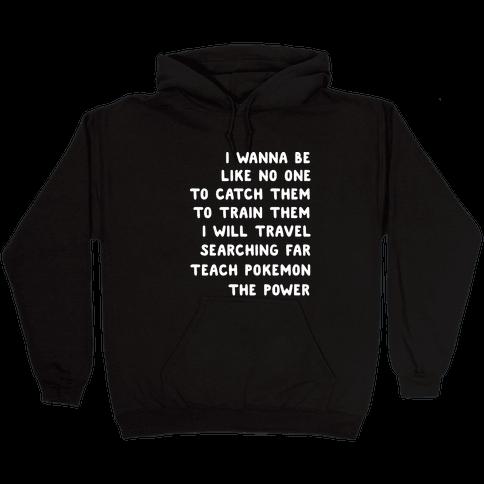 I Wanna Be - Pokemon Lyrics (1 of 2 pair) Hooded Sweatshirt