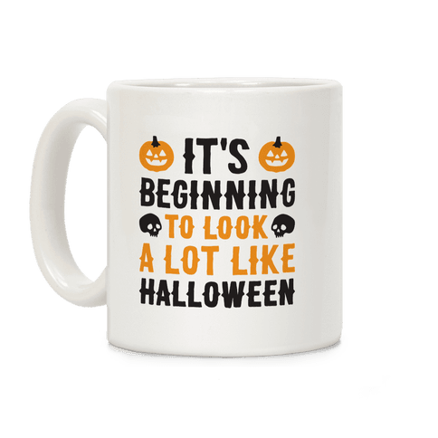 It's Beginning To Look A Lot Like Halloween Coffee Mug