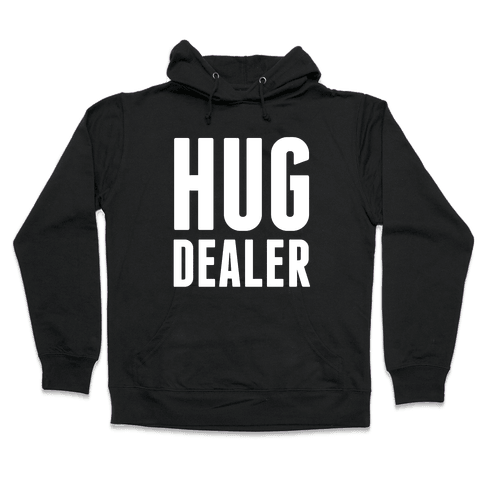 Hug Dealer Hooded Sweatshirt