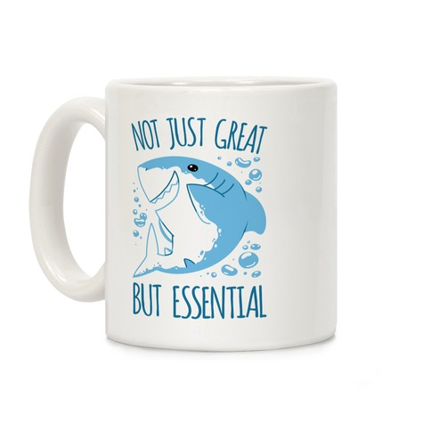 Not Just Great, But Essential Coffee Mug
