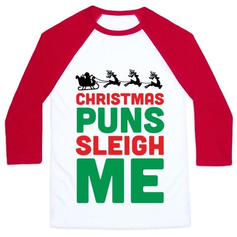 Christmas Puns Sleigh Me Baseball Tee