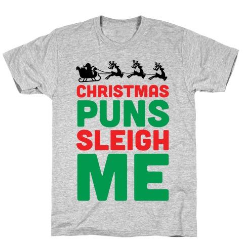 Christmas Puns Sleigh Me T-Shirt