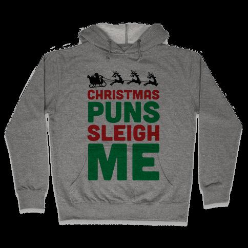 Christmas Puns Sleigh Me Hooded Sweatshirt