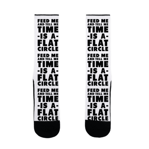 Feed Me and Tell Me Time is a Flat Circle Sock