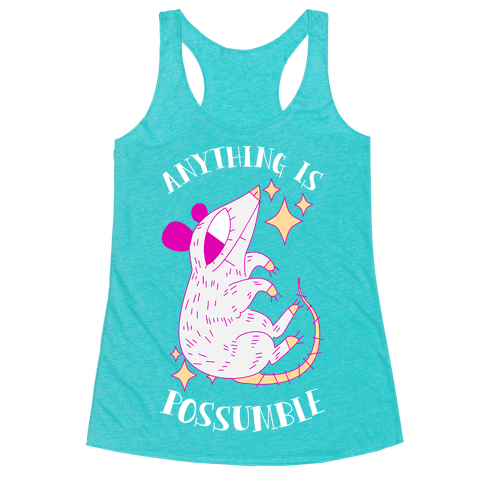 Anything is Possumble  Racerback Tank Top