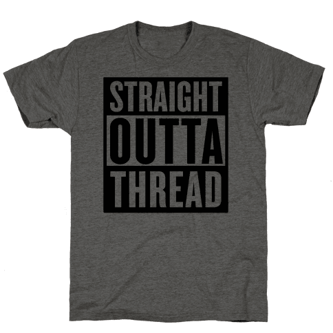 Straight Outta Thread
