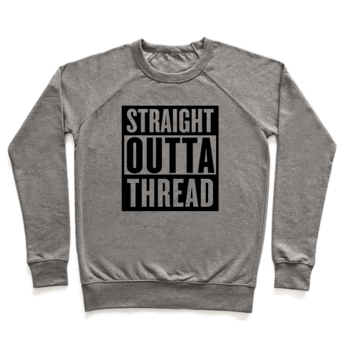 Straight Outta Thread Pullover