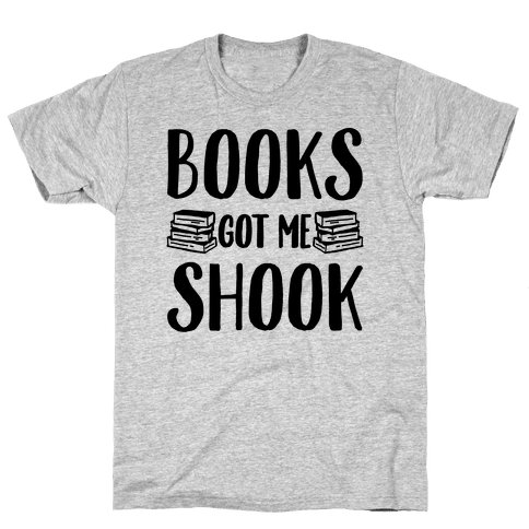 Books Got Me Shook Mens T-Shirt