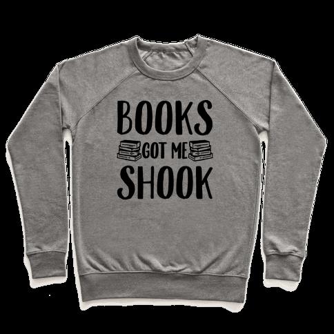 Books Got Me Shook Pullover