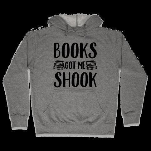Books Got Me Shook Hooded Sweatshirt