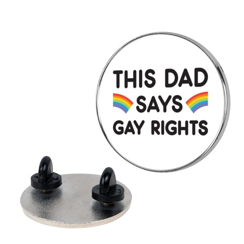 This Dad Says Gay Rights Pin