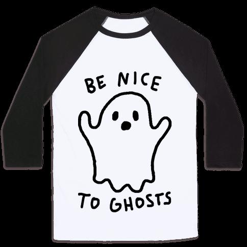 Be Nice To Ghosts Baseball Tee