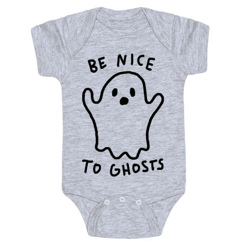 Be Nice To Ghosts Baby Onesy
