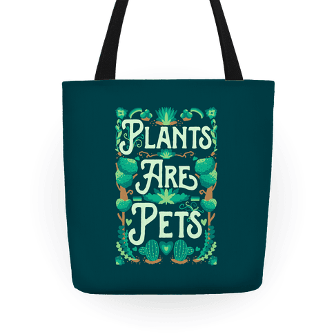 Plants Are Pets Tote