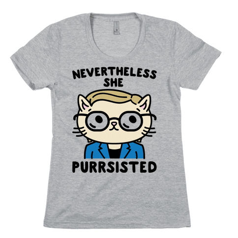 Nevertheless She Purrsisted Womens T-Shirt