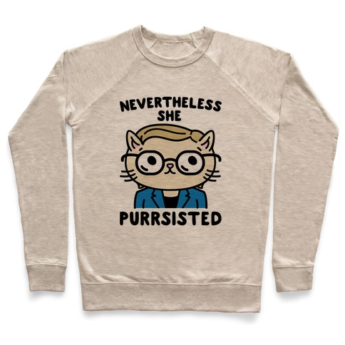 Nevertheless She Purrsisted Pullover