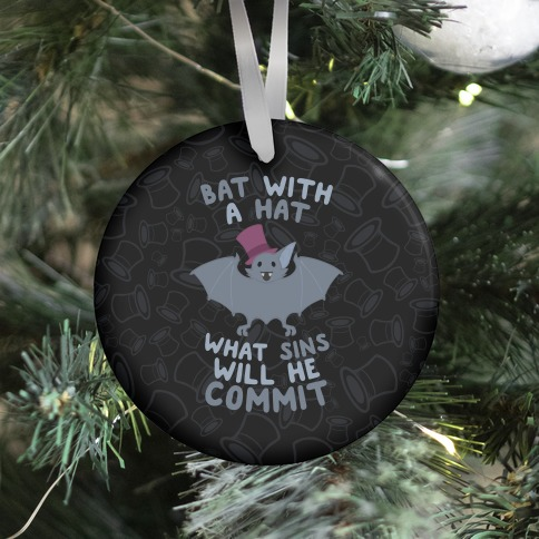 Bat With A Hat What Sins Will He Commit Ornament