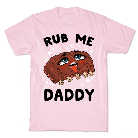 Rub Me Daddy Mens/Unisex T-Shirt