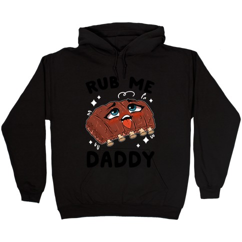 Rub Me Daddy Hooded Sweatshirt