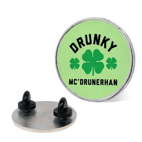 Drunky Mc'Drunkerhan pin
